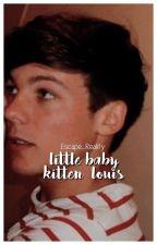 Little baby kitten Louis. (l.s) O.S by ilarry_12