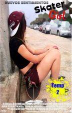 Skater Girl (2da Temporada) Justin y Tu *EDITANDO* by AilenMeli