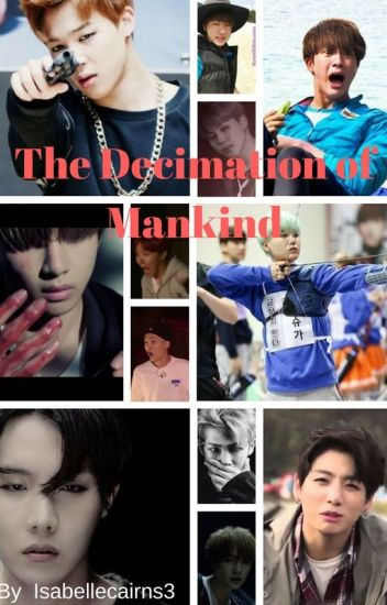 The Decimation of Mankind *BTS Zombie AU FanFic