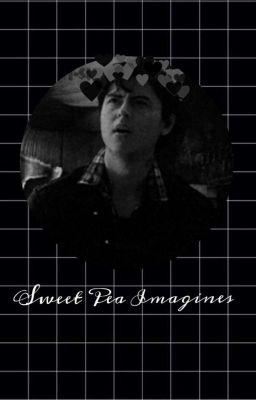 Sweet Pea Imagines~ *Riverdale* - SilverHaze_07 - Wattpad