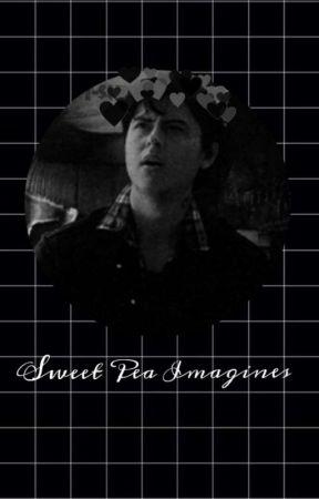 Sweet Pea Imagines {DISCONTINUED} - Wrong Side - Wattpad