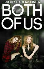 BOTH OF US ⇥ THE NINE LIVES OF CHLOE KING by -voidshadowhunter
