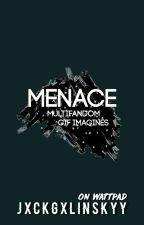 MENACE ♯ Multifandom Gif Series   by jxckgxlinskyy