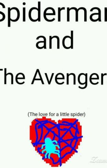 Spider man and The Avengers: Hope, Trust, and Family