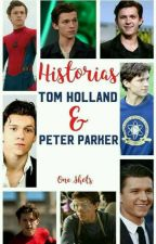 HISTORIAS •Tom Holland & Peter Parker• by WeraPicosita
