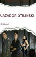 Cazador Stilinski (Saga)#1 by Natmornat