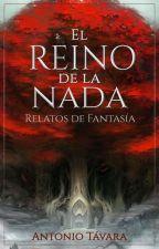 El reino de la nada [Relatos de fantasía] by AntonioTavara
