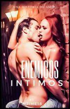 Enemigos íntimos by Mjime18