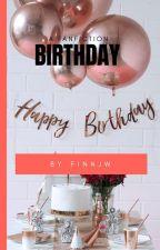 Birthday  [ C O M P L E T E ] by Finnjw
