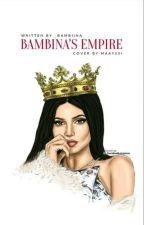 👑 Bambina's Empire 👑 by Mayrah_
