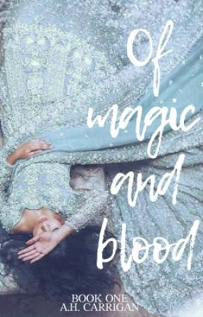 Of magic and blood #Wattys2019 by ahcarrigan