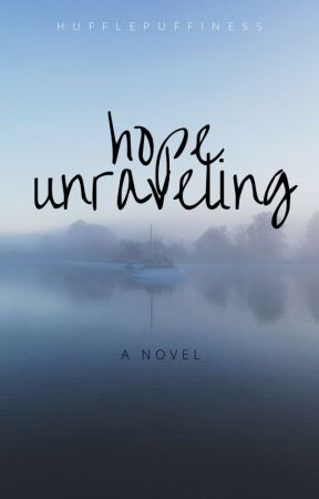 Hope Unraveling by hufflepuffiness