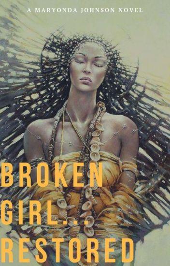 Broken Girl... Restored: Rise of Grace #Wattys2018