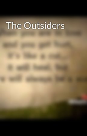 The Outsiders - The Bully and the Beauty - Wattpad