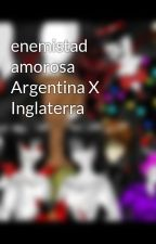 enemistad amorosa Argentina X Inglaterra by FEDERICO120
