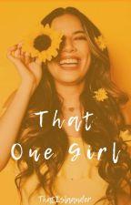 That One Girl √ by ThatIslaander