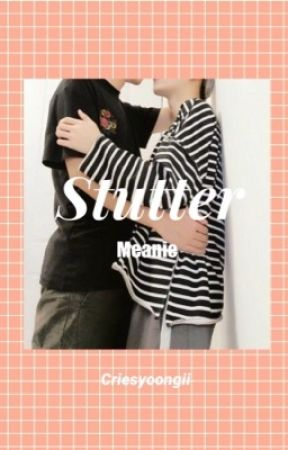 Stutter | Meanie by criesyoongii