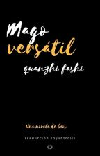 Mago Versatil /Profesión Maestro ( Quanzhi fashi) by Soyuntrolls