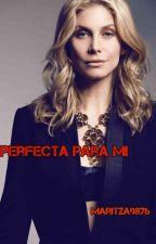 Perfecta Para Mí! by Maritza9876