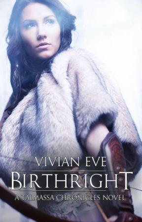 Birthright (Talmassa Chronicles) by VivianEve