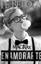 Te reto a enamorarte||Trilogía libro 1|| Terminada|| by Magrax