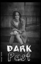 Dark Past  || h.s. by marie_iirwin