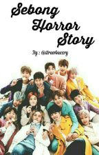 Sebong Horror Story by DoFarahSoo12