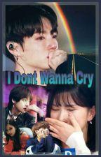 I Don't Wanna Cry❤( Eunkook ) by Vi_KimLov07