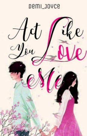 The EX Series #1 : Act Like You Love Me (SPG) by Demi_Joyce