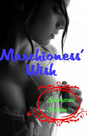 Marchioness' Wish (English)_COMPLETE!!! by passion_note