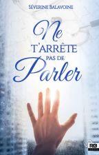 Ne T'arrête Pas De Parler by Severine75