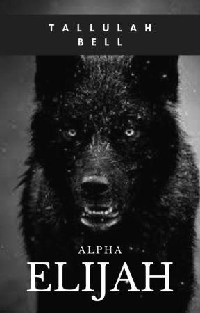 Alpha Elijah (PUBLISHED) by tallulahbell
