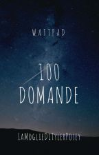 ♢100 DOMANDE♢|1°of WATTPAD GAMES | by LaMoglieDiTylerPosey