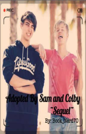 Adopted By Sam And Colby ~Sequel~ by Book_Nerd70