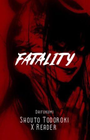 Fatality | BNHA x Reader | by KitKatsuki