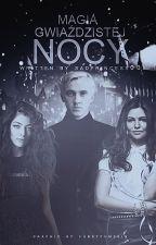 Magia gwiaździstej nocy    Draco Malfoy by sadprincess03