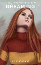 Dreaming {MALE Reader x Ginny Weasley} by -kaiii