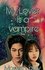 My Lover Is A Vampire by Modern_pixy