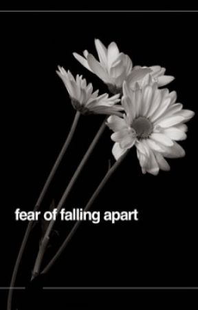fear of falling apart   wattys 2018 by -vicesnvirtues