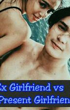 Ex girlfriend vs Present girlfriend(Gabru story) by kimberlybtaopo
