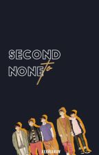 Second to None by kebrianan