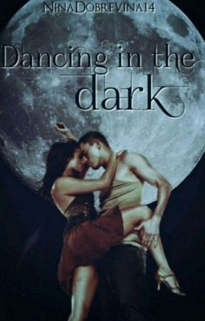 Dancing in the Dark...*Pausiert* by NinaDobrevina14