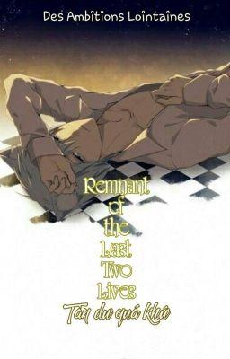 Đọc truyện [AkaKuro] Remnant of the Last Two Lives (Tàn Dư Quá Khứ)