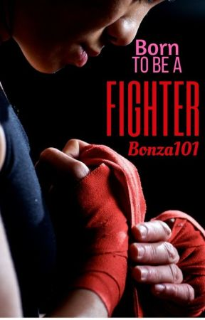 Born to be a fighter (Tough Girl 3) by Bonza101