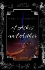 Of Ashes and Aether by kitalexandr