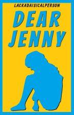 Dear Jenny by LackadaisicalPerson