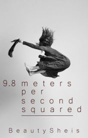 9.8 meters per second squared by BeautySheis