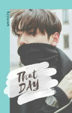 That DAY by uniessy