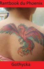Rantbook du Phoenix by Gothycka