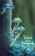 Tales from Evangrade by TheRussianPrincess